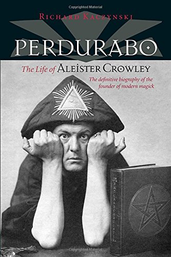 Perdurabo, Revised and Expanded Edition: The Life of Aleister Crowley (Best Aleister Crowley Biography)