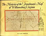 "The Mysteries of the ""Frenchman's Map"" of Williamsburg, Virginia 9780879351045"