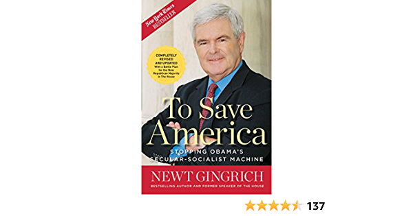 Download To Save America Stopping Obamas Secular Socialist Machine By Newt Gingrich