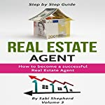 Real Estate Agent: How to Become a Successful Real Estate Agent | Sabi Shepherd