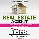 Real Estate Agent: How to Become a Successful Real Estate Agent