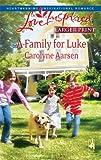 A Family for Luke (Riverbend Series #3) (Larger Print Love Inspired #476)