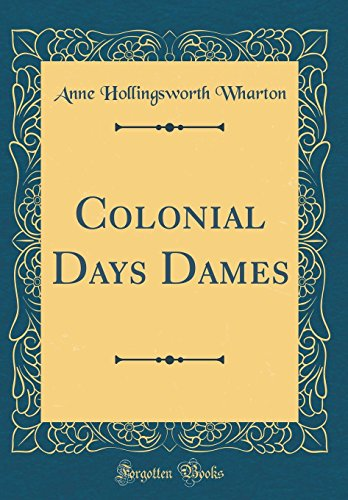Colonial Days Dames (Classic Reprint)