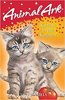 Book Kittens in the Kitchen (Animal Ark) by Lucy Daniels (2007-11-01)