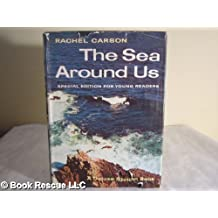 THE SEA AROUND US : ADAPTED BY ANNE TERRY WHITE ; A SPECIAL EDITION FOR YOUNG READERS
