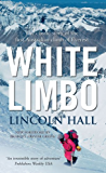 White Limbo: The Classic Story Of The First Australian Climb Of Everest
