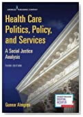 Health Care Politics, Policy, and Services, Third Edition: A Social Justice Analysis