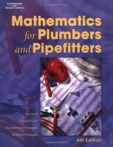 Mathematics for Plumbers & Pipefitters 6e 6th Edition by Smith, Lee published by Delmar Cengage Learning Paperback