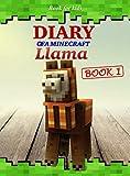 Book for kids: Diary Of A Minecraft Llama 1 (Llama's Diary)