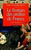 img - for Le Roman des jardins de France. Leur histoire book / textbook / text book