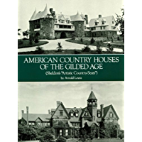 """American Country Houses of the Gilded Age: (Sheldon's """"Artistic Country-Seats"""") (Dover Architecture)"""