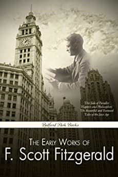 The Early Works of F. Scott Fitzgerald (With Active Table of Contents) by [Fitzgerald, F. Scott]