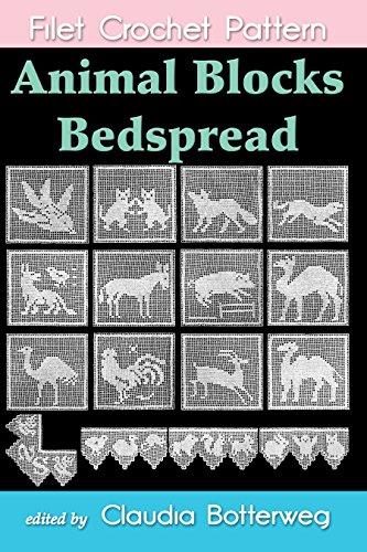 Crochet Lavender - Animal Blocks Bedspread Filet Crochet Pattern: Complete Instructions and Chart