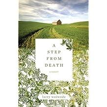 A Step from Death: A Memoir by Larry Woiwode (2008-02-28)