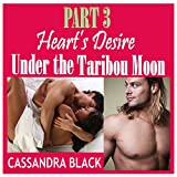 Heart's Desire (PART 3): Under the Taribou Moon -- BWWM Multicultural Romance
