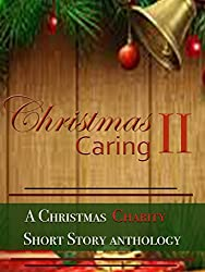 Christmas Caring II: A Christmas Charity Anthology