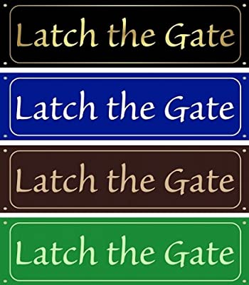 Latch the Gate Sign