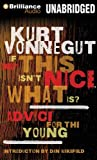 img - for If This Isn't Nice, What Is?: Advice for the Young book / textbook / text book