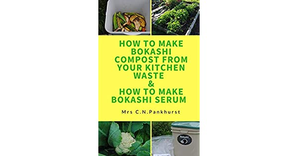 Amazon.com: How to Make Bokashi Compost from Your Kitchen ...