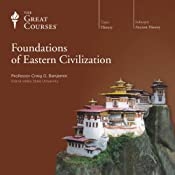 Foundations of Eastern Civilization |  The Great Courses