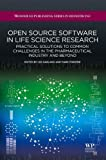 Open Source Software in Life Science Research : Practical Solutions to Common Challenges in the Pharmaceutical Industry and Beyond, , 1907568972