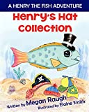 Henry's Hat Collection: A Henry the Fish Adventure