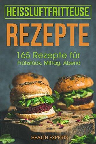 heissluftfritteuse-rezepte-165-rezepte-fr-frhstck-mittag-abend-dessert