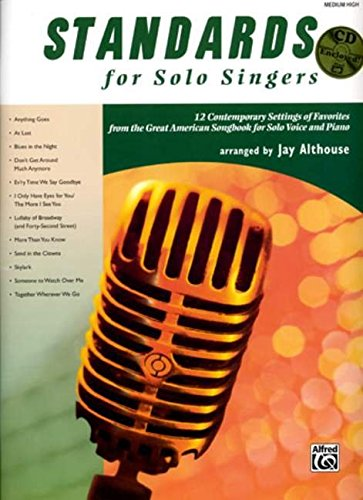 Standards for Solo Singers: 12 Contemporary Settings of Favorites from the Great American Songbook for Solo Voice and Piano (Medium High Voice), Book & CD -