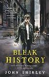 Bleak History, John Shirley, 1416584129