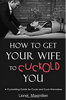 How to get your wife to cuckold a couples guide kat webber greg how to get your wife to cuckold you a cuckolding guide for cucks and cuck fandeluxe Choice Image