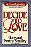 Decide to Love, Gary Smalley and Norma Smalley, 0310443318