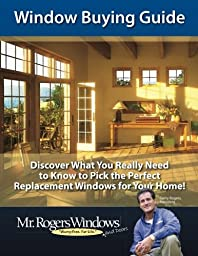 Window Buying Guide: Discover What You Really Need to Know to Pick the Perfect Replacement Windows for Your Home