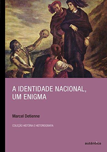 A Identidade Nacional, Um Enigma - Coleção História e Historiografia