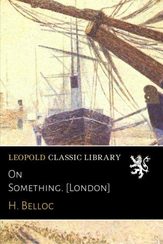 On Something. [London] ebook