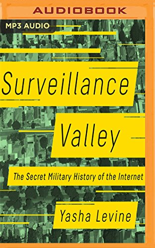 Surveillance Valley: The Secret Military History of the Internet by Audible Studios on Brilliance Audio