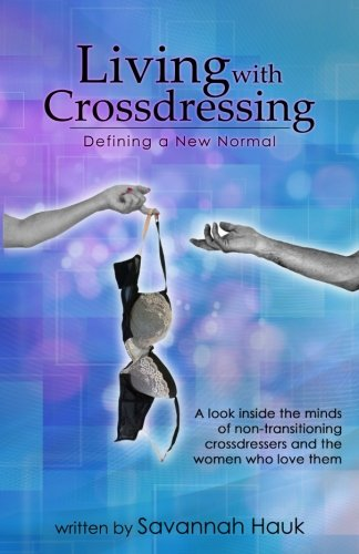 Living with Crossdressing: Defining a New (Living Cross)