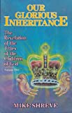 Our Glorious Inheritance, Michael R. Shreve, 0942507118