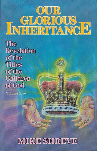 our-glorious-inheritance-v05-our-glorious-inheritance