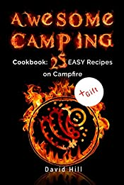 Awesome camping. Cookbook: 25 easy recipes on campfire.