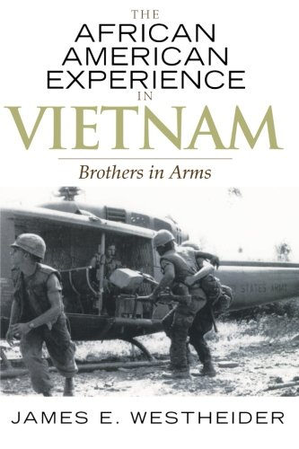 Search : The African American Experience in Vietnam: Brothers in Arms (The African American History Series)