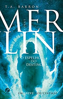 Merlin - vol. 4 - O espelho do destino por [Barron, T. A.]