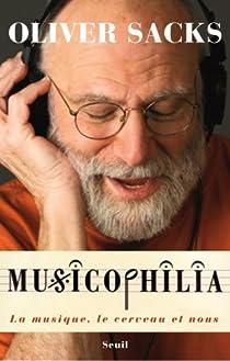 Musicophilia : La musique, le cerveau et nous par Sacks