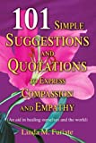 101 Simple Suggestions and Quotations to Express Compassion and Empathy, Linda Furiate, 0595324134