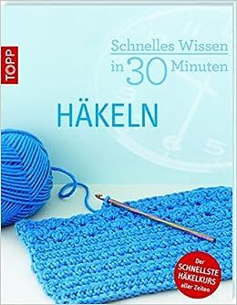 Schnelles Wissen In 30 Minuten Häkeln Amazonde Eveline Hetty