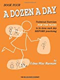 A Dozen a Day, Book Four: Technical Exercises for the Piano to Be Done Each Day Before Practising (Dozen a Day Songbooks)