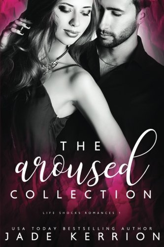 Download Life Shocks Romances: Aroused, Betrayed, Crushed, Desired (Life Shocks Romances Collection) (Volume 1) pdf