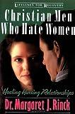 Christian Men Who Hate Women, Margaret Rinck, 0310517516