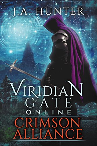 Viridian Gate Online: Crimson Alliance: A litRPG Adventure (The Viridian Gate Archives Book (Crimson Video Game)