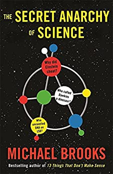 Free Radicals: The Secret Anarchy of Science by [Brooks, Michael]