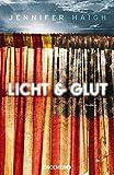 Licht und Glut: Roman